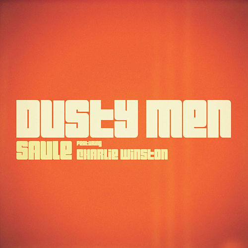 Dusty Men by Saule
