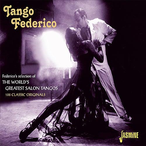 Tango Federico - Federico's Selection of the World's Greatest Salon Tangos von Various Artists