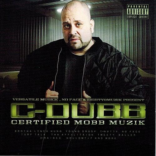 Certified Mobb Muzik by C-Dubb