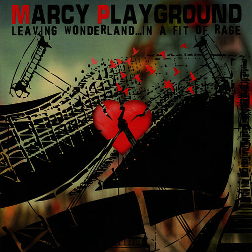 Leaving Wonderland... In A Fit of Rage by Marcy Playground