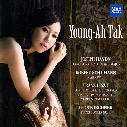 Haydn: Piano Sonata 60; Schumann: Carnaval; Liszt: Sonetto, Rigoletto Paraphrase; Kirchner: Piano Sonata 1 de Young-Ah Tak