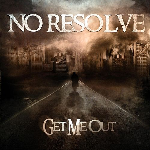Get Me Out von No Resolve