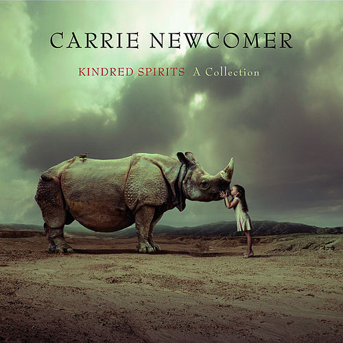 Kindred Spirits: A Collection von Carrie Newcomer