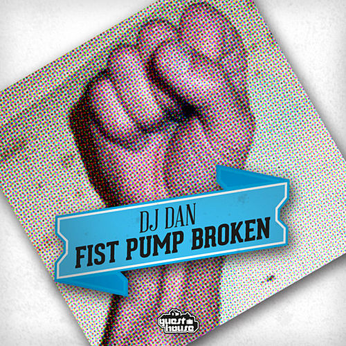 Fist Pump Broken de DJ Dan