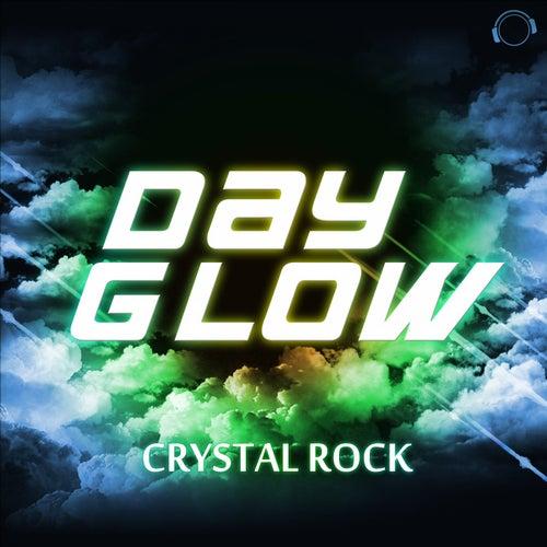 Dayglow von Crystal Rock