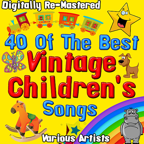 40 of the Best Vintage Children's Songs - Digitally Re-Mastered van Various Artists