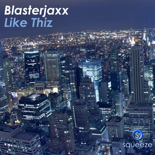 Like Thiz von BlasterJaxx