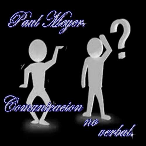 Comunicacion No Verbal by Paul Meyer