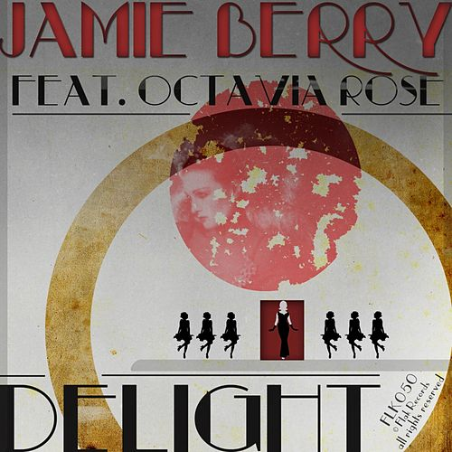 Delight (feat. Octavia Rose) von Jamie Berry