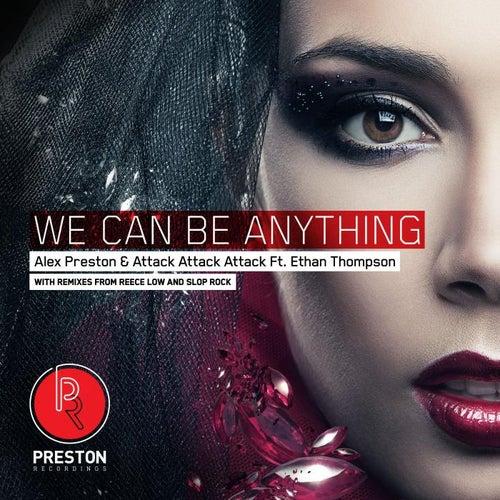 We Can Be Anything de Alex Preston