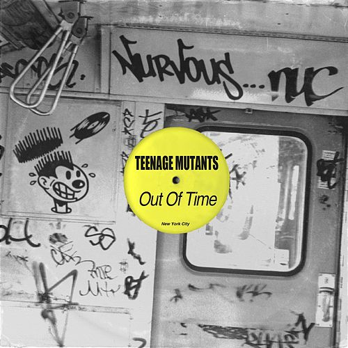 Out Of Time by Teenage Mutants