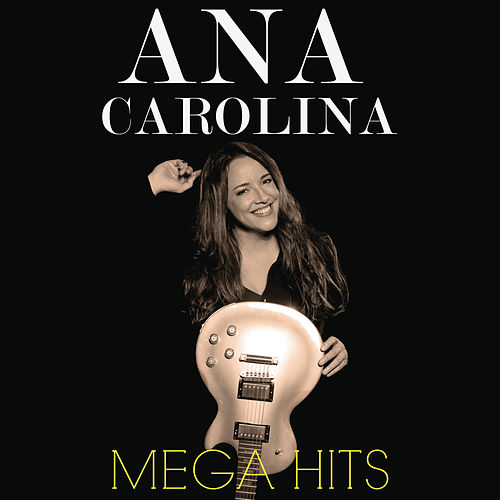 Mega Hits Ana Carolina de Ana Carolina