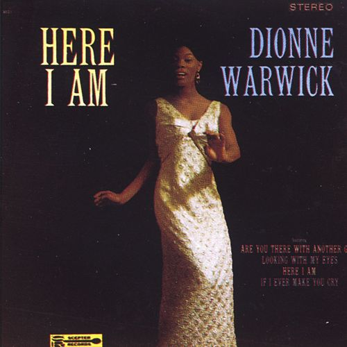 Here I Am by Dionne Warwick
