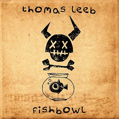 Fishbowl by Thomas Leeb