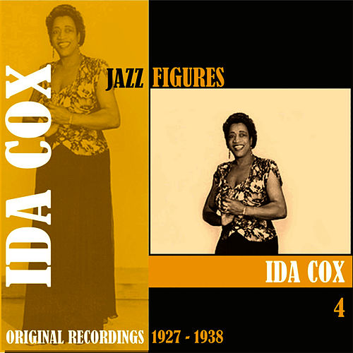Jazz Figures / Ida Cox, (1927 - 1938), Volume 4 by Ida Cox