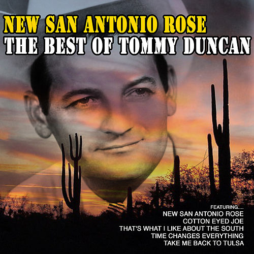 New San Antonio Rose: The Best of Tommy Duncan von Tommy Duncan