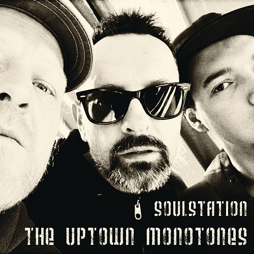 Soulstation by The Uptown Monotones : Napster