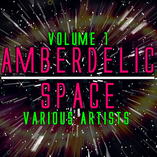 Amberdelic Space Volume 1 de Various Artists
