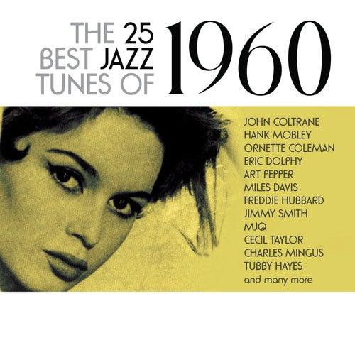 The 25 Best Jazz Tunes Of 1960 von Various Artists