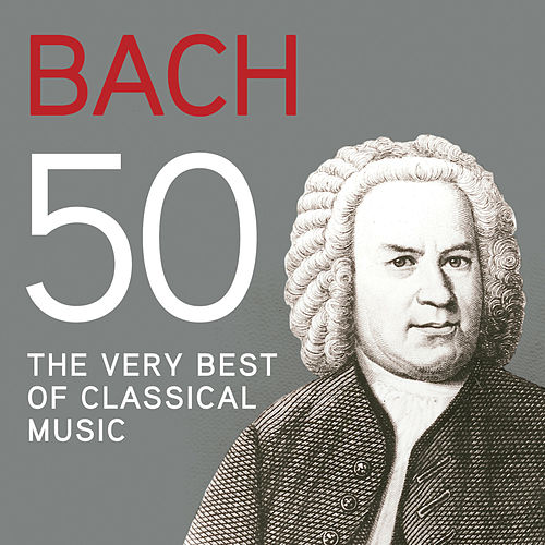 Bach 50, The Very Best Of Classical Music de Various Artists
