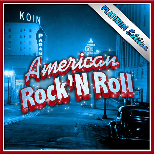 The American Rock N' Roll Platinum Edition by Various Artists