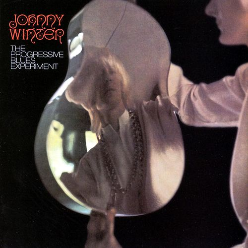 The Progressive Blues Experiment by Johnny Winter