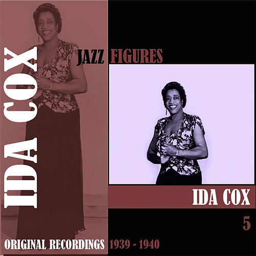 Jazz Figures / Ida Cox, (1939 - 1940), Volume 5 by Ida Cox
