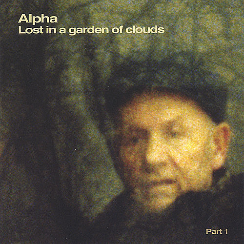 Lost in a Garden of Clouds von Alpha