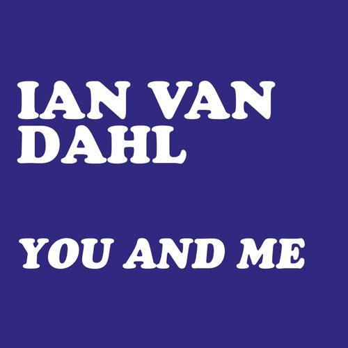 You & Me von Ian Van Dahl