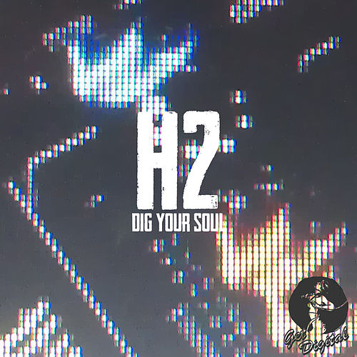 Dig Your Soul EP by H2