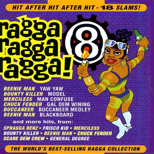Ragga Ragga Ragga 8 by Various Artists