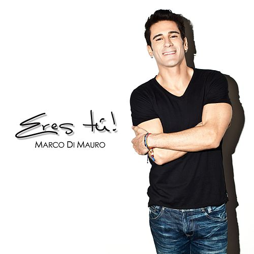 Eres Tu (Single) de Marco di Mauro