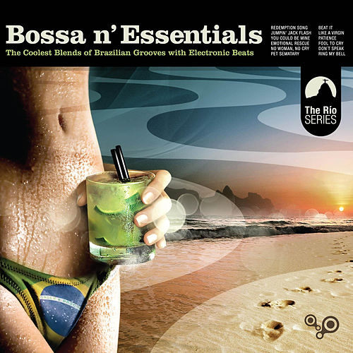 Bossa N' Essentials: Special Selection de Various Artists