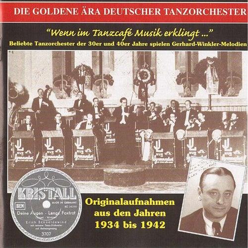 The Golden Era of the German Dance Orchestra: Wenn im Tanzcafe Musik erklingt (1934-1942) de Various Artists