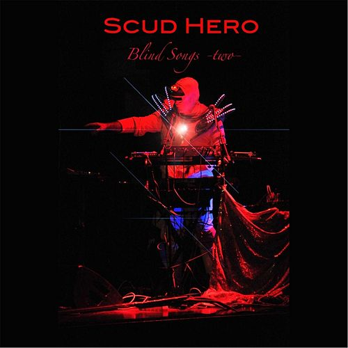 Blind Songs II by Scud Hero