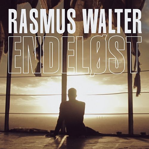 Endeløst von Rasmus Walter