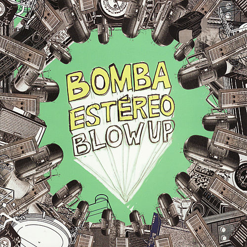 Blow Up by Bomba Estereo
