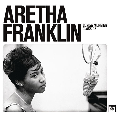 Sunday Morning Classics by Aretha Franklin