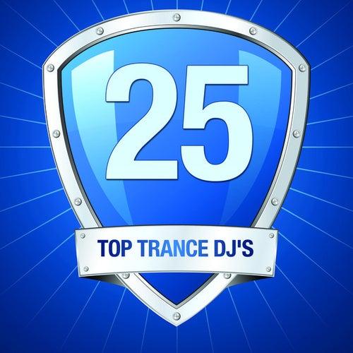 Top 25 Trance DJ's von Various Artists