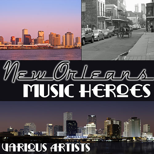 New Orleans Music Heroes by Various Artists