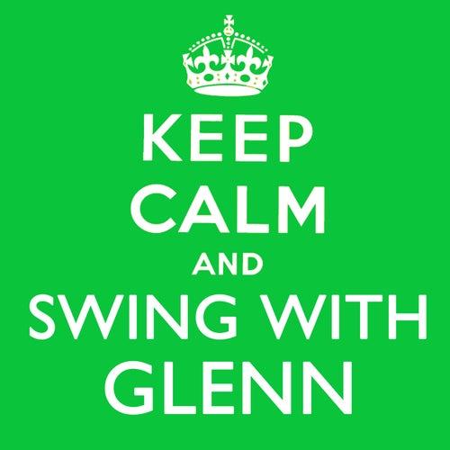 Keep Calm and Swing With Glenn von Glenn Miller