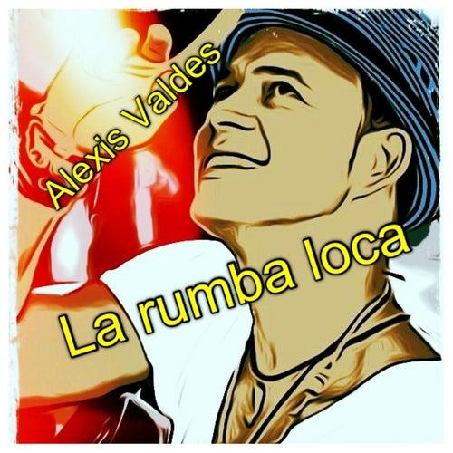 La Rumba Loca (feat. DJ Cons) de Alexis Valdes