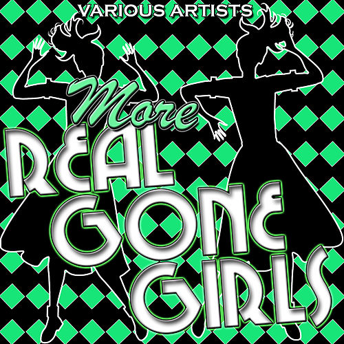 More Real Gone Girls by Various Artists
