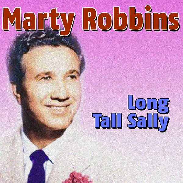 Long Tall Sally by Marty Robbins : Napster