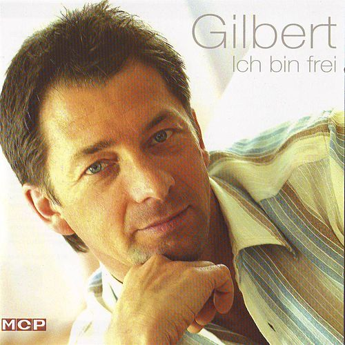 Gilbert - Ich bin frei by Gilbert