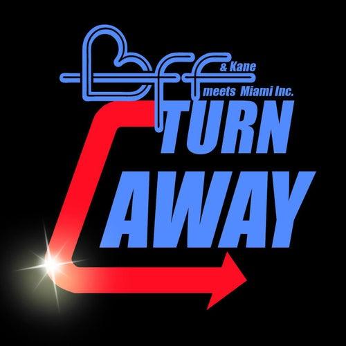 Turn away de BFF