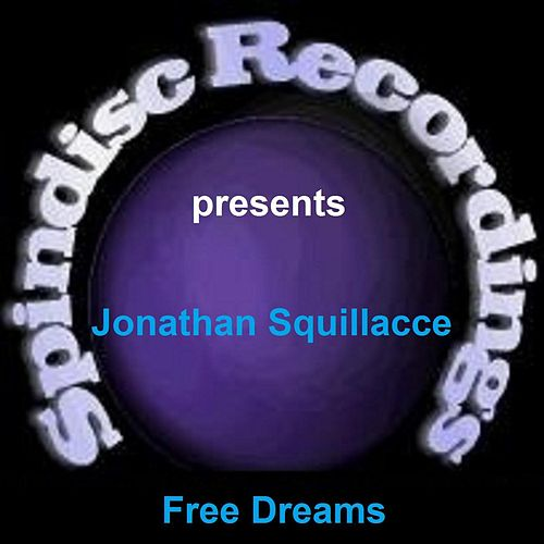 Free Dreams by Jonathan Squillacce