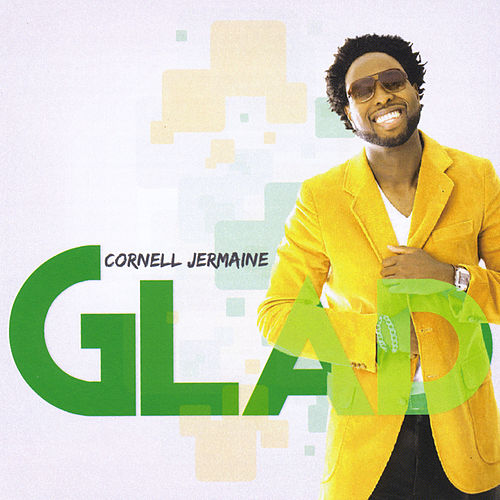 Glad by Cornell Jermaine