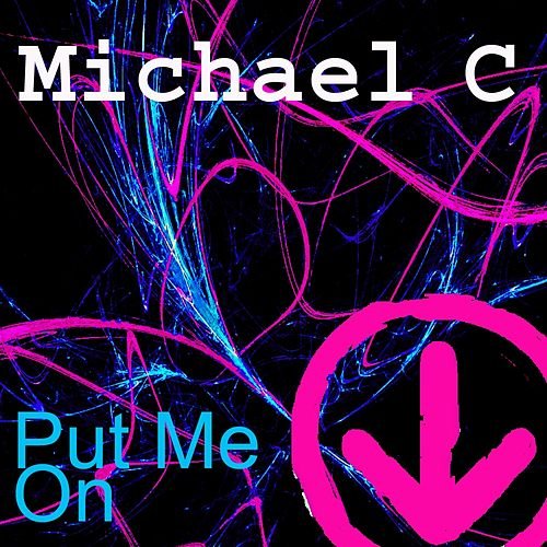 Put Me On von Michael C.