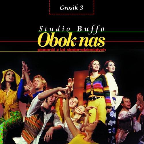 Grosik 3 - Obok Nas, Piosenki Z Lat 70-tych de Studio Buffo